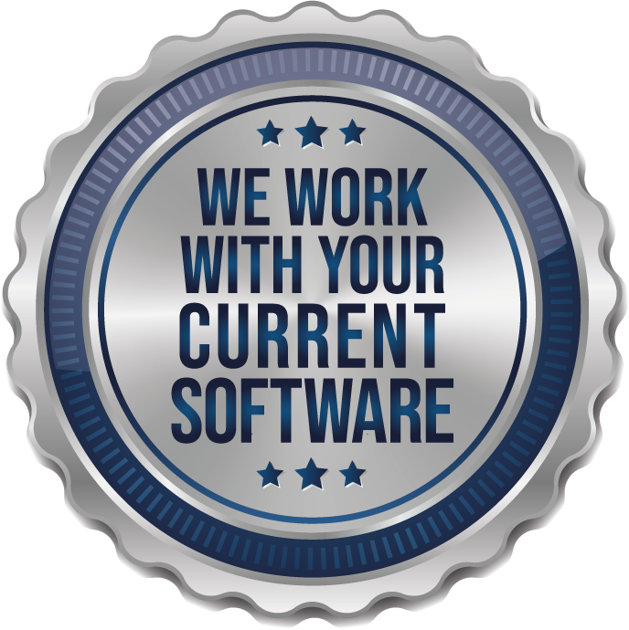 We Work With Your Current Software